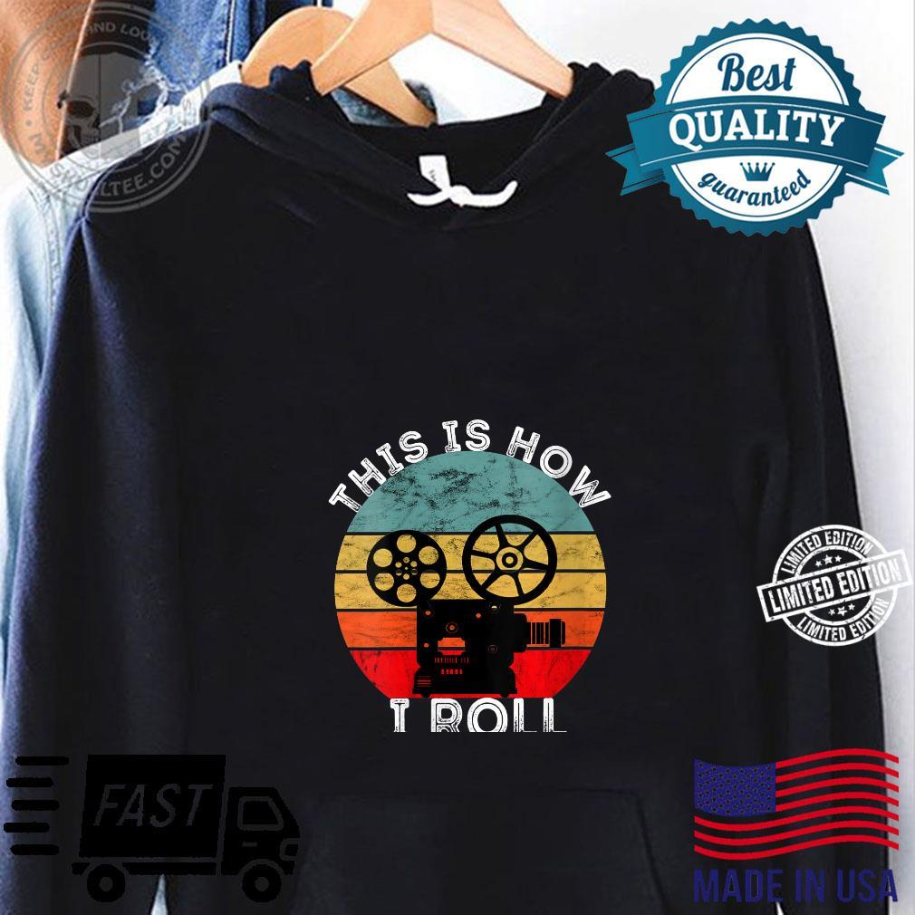 This Is How I Roll Camera Filmmaker Retro Vintage Sunset Shirt hoodie