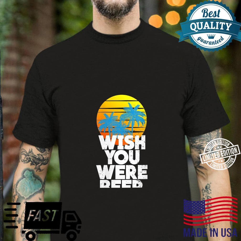 Wish You Were Beer Beach Sunset and Palm Trees Shirt